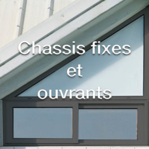 Chassis fixes et ouvrants
